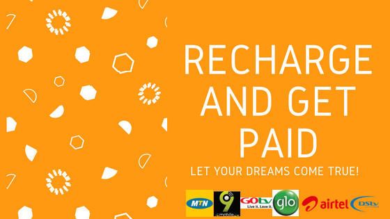 recharge and get paid, GLO, MTN, Airtel, 9mobile, DStv, GOtv